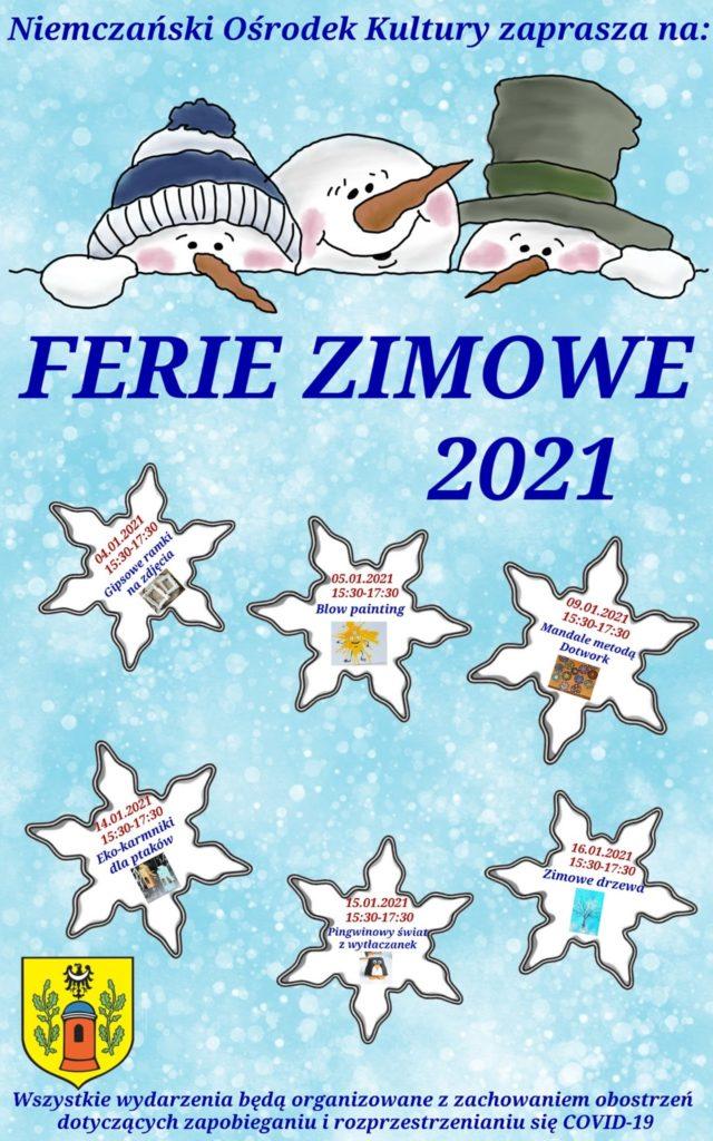 Plakat informujący o zajęciach dla najmłodszych w związku z Feriami Zimowymi 2021. Zajęcia organizowane przez Niemczański Ośrodek kultury. Informacje o zajęciach zamieszczone w rozsypanych na stronie gwiazdach imitujących płatki śniegu. W górnej części plakatu trzy głowy bałwanów wystające zza zaspy - od lewej: pierwsza w czapce z pomponem, druga z gołą głową, trzecia w kapeluszu. Bałwany z wypiekami na policzkach i z długimi marchewkami zamiast nosów. Środkowy bałwan uśmiechnięty. Plakat w kolorystyce błękitnej z elementami bieli.
