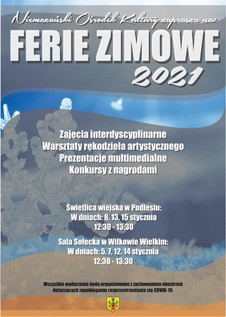 Plakat informujący o zajęciach interdyscyplinarnych organizowanych przez Niemczański Ośrodek Kultury w ramach Ferii Zimowych 2021. Na plakacie informacja o terminach i miejscach odbywania się zajęć. Plakat utrzymany w zimowej aurze, w kolorze niebiesko-szarym, z płatkiem śniegu na zdjęciu w tle.